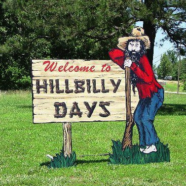 Welcome to Hillbilly Days (source: http://activerain.com)